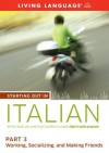 Starting Out in Italian: Part 3--Working, Socializing, and Making Friends - Living Language