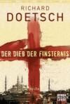 Der Dieb der Finsternis: Thriller (German Edition) - Richard Doetsch