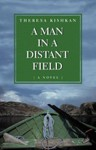 A Man in a Distant Field - Theresa Kishkan