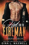 Hot for the Fireman - Gina L. Maxwell