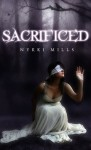 Sacrificed - Nykki Mills