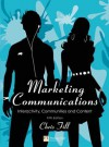 Marketing Communications: Interactivity, Communities and Content - Chris Fill