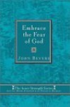 Embrace the Fear of God: Finding Your Worth in the Eyes of God (Inner Strenght Series, 5) - John Bevere