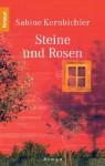 Steine und Rosen - Sabine Kornbichler