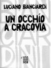 Un occhio a Cracovia - Luciano Bianciardi