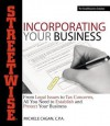 Streetwise Incorporating Your Business: From Legal Issues to Tax Concerns, All You Need to Establish and Protect Your Business - Michele Cagan
