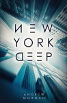 New York Deep - Andrew J. Morgan