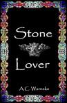 Stone Lover - A.C. Warneke