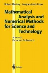 Mathematical Analysis and Numerical Methods for Science and Technology: Volume 6 Evolution Problems II - Robert Dautray, Jacques-Louis Lions, I.N. Sneddon, A. Craig