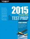Private Pilot Test Prep 2015: Study & Prepare for Recreational and Private: Airplane, Helicopter, Gyroplane, Glider, Balloon, Airship, Powered Parachute, and Weight-Shift Control FAA Knowledge Exams - ASA Test Prep Board