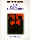 The Health Revolution: Surgery and Medicine in the Twenty-First Century - David Darling