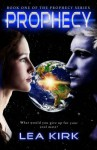 Prophecy: Book One of the Prophecy Series - Laurel C. Kriegler, Lea Kirk, Sue Brown-Moore, Danielle Fine