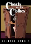 Closets Are for Clothes - Richard Harris