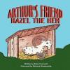 Arthur's Friend, Hazel the Hen - Daisy Cromwell, Bethany Blankenship