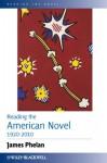 Reading the American Novel 1920-2010 (Reading the Novel) - James Phelan