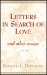 Letters in Search of Love: And Other Essays - Ronald L. Donaghe