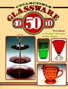 Collectible Glassware from the 40's, 50's, 60's--: An Illustrated Value Guide - Gene Florence