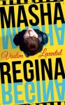 Masha Regina - Vadim Levental, Lisa Hayden-Miller