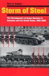 Storm of Steel: The Development of Armor Doctrine in Germany and the Soviet Union, 1919-1939 (Cornell Studies in Security Affairs) - Mary R. Habeck