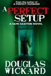 A Perfect Setup - Douglas Wickard