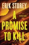 A Promise to Kill: A Clyde Barr Novel - Erik Storey