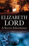 A Secret Inheritance - Elizabeth Lord, Patricia Gallimore
