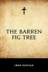 The Barren Fig Tree - John Bunyan