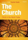 The Church: Christ in the World Today, Teacher Guide - Anne Herrick, Ann Marie Lustig OP, Rick Keller-scholz, Ann Hanson