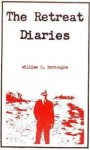 The Retreat Diaries - William S. Burroughs, James Grauerholz, Allen Ginsberg
