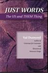 Just Words: The Us and Them Thing - Val Dumond