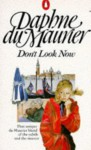 Don't Look Now and Other Stories: Not After Midnight; A Border-Line Case; The Way of the Cross; The Breakthrough by Du Maurier Daphne (1973-06-28) Mass Market Paperback - Du Maurier Daphne