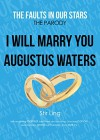 The Fault in Our Stars the Parody 4: I Will Marry You Augustus Waters (TFIOS Parody) - Stir Ling