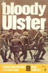 Bloody Ulster (Ballantine's Illustrated History of the Violent Century- human conflict No. 5) - A.J. Barker