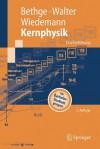 Kernphysik: Eine Einführung - Klaus Bethge, Bernhard Wiedemann, Gertrud Walter