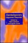 Contemporary Feminist Theories - Stevi Jackson, Jackie Jones