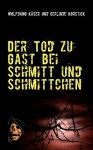 Der Tod Zu Gast Bei Schmitt Und Schmittchen - Wolfgang Kser, Wolfgang Kser