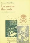 La asesina ilustrada (Nueva Biblioteca, 5) - Enrique Vila-Matas
