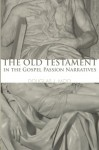 The Old Testament in the Gospel Passion Narratives: - Douglas J. Moo