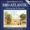 Karen Brown's Mid Atlantic: Charming Inns & Itineraries - Jack Bullard, Vanessa Kale