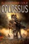 Colossus - Alexander Cole