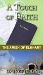A Touch of Faith (The Amish of Elkhart County #2) - Daisy Fields