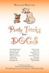 Party Tricks for Dogs - William Houston