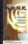 A Selected History Of Science: The History And Development Of Physics In Ancient China And The Modern Western World - Kecheng Miao, Miao Kecheng
