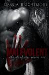 Malevolent (The Darkness Series Book 1) - Cassia Brightmore