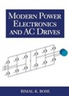 Modern Power Electronics and AC Drives - Bimal K. Bose