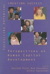 Fulfilling Potential, Creating Success: Perspectives on Human Capital Development - Garnett Picot, Ron Saunders, Arthur Sweetman