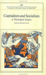 Capitalism and Socialism: A Theological Inquiry - Michael Novak