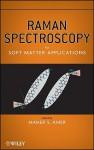 Raman Spectroscopy for Soft Matter Applications - M. S. Amer, Amer
