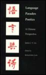 Language--Paradox--Poetics: A Chinese Perspective - James J.Y. Liu, Richard J. Lynn