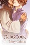 El Guardián - Mary Calmes, Anne Cain, Jorge Medina